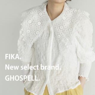 """FIKA.(フィーカ) New Select Brand """" GHOSPELL """""""